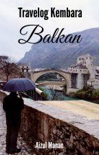 Travelog Kembara Balkan by AizulManan