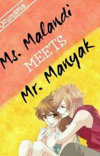 Ms. Malandi Meets Mr. Manyak by Ozumaria