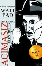 Wattpad Kitaplarına Acımasız Eleştiriler (KİTAP OLMADI) by AcimasizElestiriler