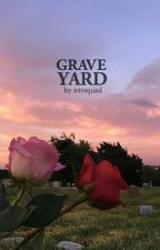 GRAVEYARD by ivivsquad