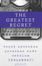 The Greatest Regret by Tieza27