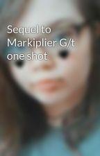 Sequel to Markiplier G/t one shot  by AutumnDiumano