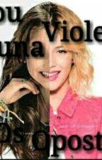 Sou Luna & Violetta (Os Opostos) [Novela Oficial✔] by AmandaMafessoli