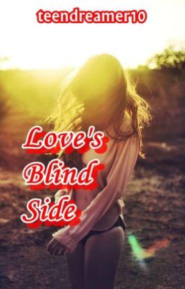 Love's Blind Side by teendreamer10