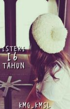 [C] Isteri 16 Tahun by Fateng12