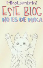 Este blog no es de Mika. by MikaLambrini