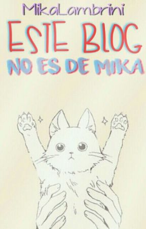 Este blog no es de Mika. by MikaLambrini
