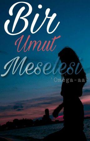 Bir UMUT Meselesi  by Omega-aa