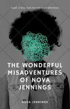 The Wonderful Misadventures of Nova Jennings by Super_Nova_312