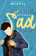 Main Cast of Your Sad Stories || IDR ✔ by misfil