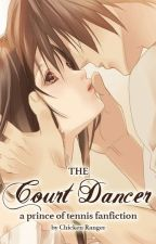 The Court Dancer   A Prince of Tennis Fanfiction by chicken-ranger