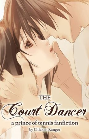 The Court Dancer | A Prince of Tennis Fanfiction by chicken-ranger