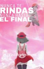 Nunca te rindas, nunca hasta el final- Amourshipping by Celiasylveon11