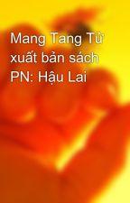 Mang Tang Tử xuất bản sách PN: Hậu Lai by amtham01