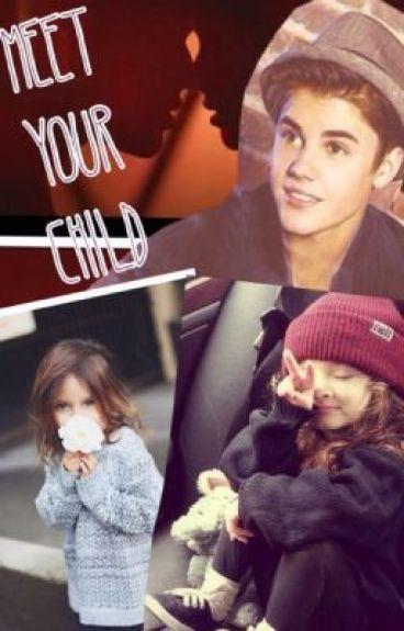 Meet Your Child | A Justin Bieber Fanficion