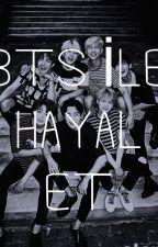 BTS İLE HAYAL ET. by Unnicornizemin