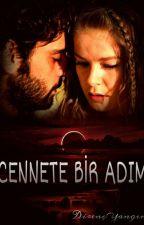 CENNETE BİR ADIM by DirencYavuz