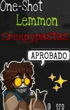 One-Shot Lemmon Creepypastas +18 by __SCP__