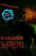 O Caçador Supremo by HZimmerer