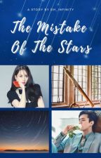 ☆THE MISTAKE OF THE STARS☆ by Bouenkyouf