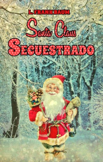 Santa Claus Secuestrado - Un Cuento Navideño