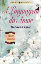 A Linguagem do Amor - Deborah Hale by Daanlimaa