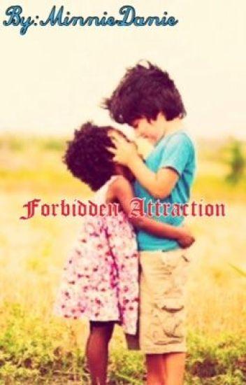 Forbidden Attraction (BWWM) {UNDER EDITING}