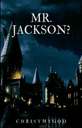 Mr. Jackson? (Demigods at Hogwarts) by ChristMyGod