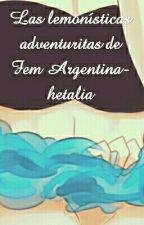 Las lemonísticas adventuritas de Fem Argentina-hetalia by Obsidiana2