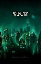 Reborn [BioShock] by litdragon