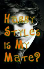 harry styles is my mate? by littlewhitewolfpack