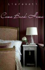 Come Back Home by liarasati