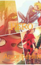Hero Amor Perfeito by EmilyBugcat