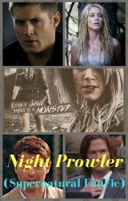 Night Prowler (Supernatural FanFic) by insaneredhead