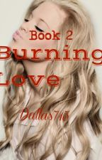Burning Love by Dallas713