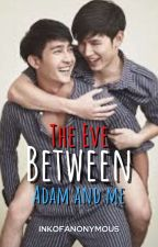 Adam and Steve: The Forbidden Love (M2M/boyxboy)  by InkofAnonymous