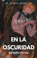»En la oscuridad« Kurapika y tu  by Xx_clock_work_xx