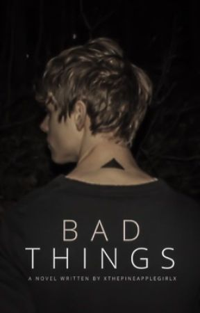 Bad Things by xThePineappleGirlx