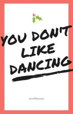 You don't like dancing - l.s. by Avellanna