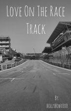 Love on the race track (Lewis Hamilton) by hollybowxoxo