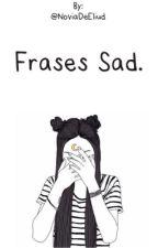 Frases Sad. by Lovely_Forever01