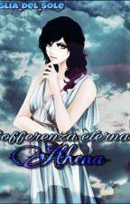 Sofferenza eterna •{Athena (Temporaneamente sospesa)  by _Figlia_Del_Sole