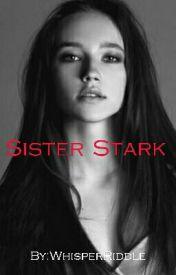 Sister Stark by WhisperRiddle