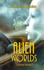Alien Worlds by RoxanneSmolen