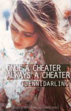 Once a Cheater, Always a Cheater by JenniDarling