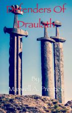 Defenders of Draulath by Maxwell_A_Prentice
