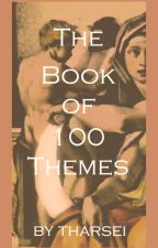 The Book of 100 Themes by tharsei