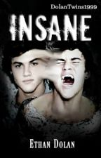 Insane // Ethan Dolan by DolanTwins1999
