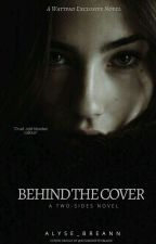 Behind the Cover-A Two Sides Novel by Alyse_BreAnn