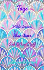 Tags, Bible Verses, Star Wars and Other Stuff!! by padmeamidala12345